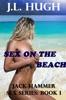 Sex on the Beach: Jack Hammer Sex Series: Book 1