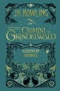 Animali Fantastici: I Crimini di Grindelwald - Screenplay Originale Copertina del libro
