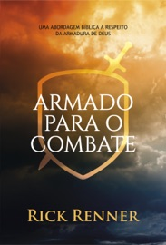 Armado para o Combate - Rick Renner by  Rick Renner PDF Download