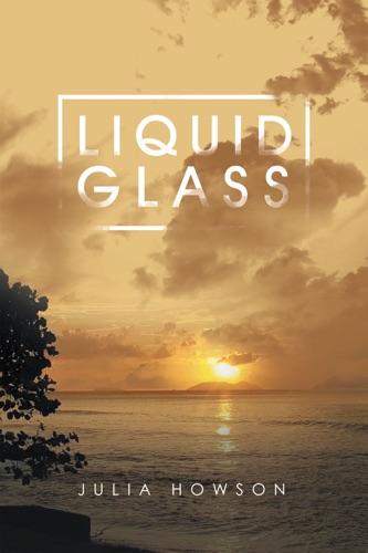 Julia Howson - Liquid Glass