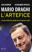 Mario Draghi. L'artefice