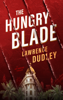 Lawrence Dudley - The Hungry Blade artwork