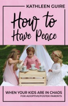 How To Have Peace When Your Kids Are In Chaos