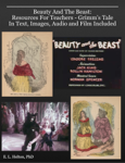 Beauty And The Beast: Resources For Teachers - Grimm's Tale In Text, Images, Audio and Film Included