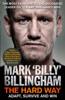 Mark 'Billy' Billingham - The Hard Way artwork