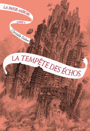 La Passe-miroir (Livre 4) - La Tempête des échos - Christelle Dabos