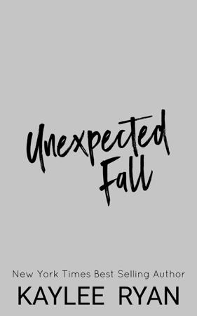 Unexpected Fall - Kaylee Ryan