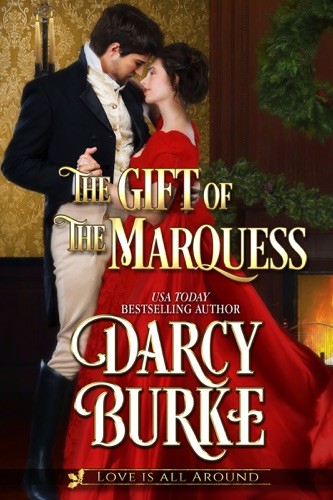 Darcy Burke - The Gift of the Marquess