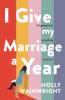 Holly Wainwright - I Give My Marriage A Year artwork