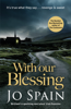 Jo Spain - With Our Blessing artwork