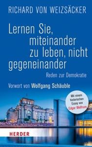 Lernen Sie, miteinander zu leben, nicht gegeneinander von Richard von Weizsäcker Buch-Cover