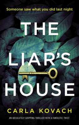 Carla Kovach - The Liar's House book