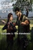 The Last of Us and Left Behind - Episode 1. The Pandemic