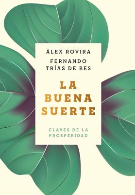 Álex Rovira & Fernando Trías de Bes - La buena suerte book