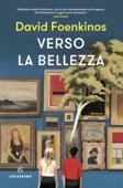 Download and Read Online Verso la bellezza