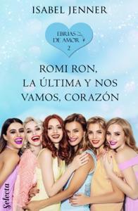 Romi Ron, la última y nos vamos, corazón (Ebrias de amor 2) Book Cover