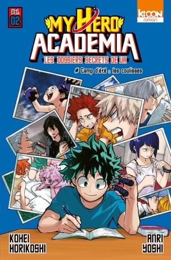 Roman My Hero Academia Les dossiers secrets de UA T02 Camp d'été : les coulisses - Kohei Horikoshi & Anri Yoshi