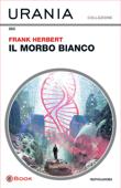 Il morbo bianco (Urania) Book Cover