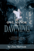 Owl Manor: the Dawning