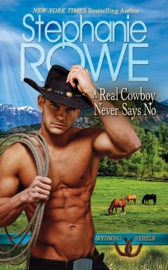 A Real Cowboy Never Says No (Wyoming Rebels) - Stephanie Rowe by  Stephanie Rowe PDF Download