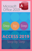 MICROSOFT ACCESS 2019 STEP BY STEP