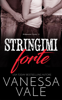 Vanessa Vale - Stringimi forte artwork
