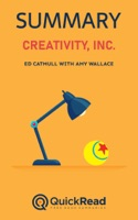 "Summary of ""Creativity, Inc."" by Ed Catmull with Amy Wallace"