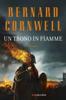 Bernard Cornwell - Un trono in fiamme artwork