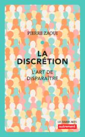 La discrétion. L'art de disparaître