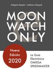 Moonwatch Only - La Guía Electrónica Speedmaster