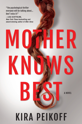 Kira Peikoff - Mother Knows Best book