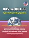 Bits And Bullets Cyber Warfare In Military Operations - Framework For Military Planners To Envision Ways Cyberspace Can Impact The Battlefield Hypothetical Conflict In Korea As Thought Experiment