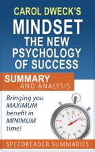 Carol Dweck's Mindset The New Psychology Of Success: Summary And Analysis