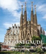 Antoni Gaudí - El Punto De Partida Para El Modernismo Catalán