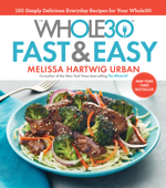 The Whole30 Fast & Easy