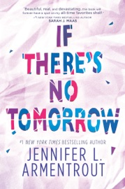 If There's No Tomorrow - Jennifer L. Armentrout by  Jennifer L. Armentrout PDF Download