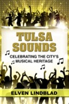 Tulsa Sounds Celebrating The Citys Musical Heritage