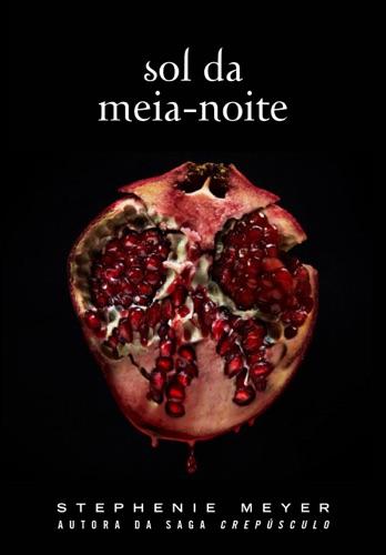 Stephenie Meyer - Sol da Meia-Noite: (Midnight Sun)