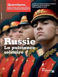 Questions internationales : Russie : la puissance solitaire - n°101