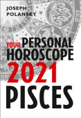 Pisces 2021: Your Personal Horoscope