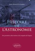 Histoire de l'Astronomie - Des premières observations à la conquête de l'espace