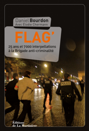 Flag. 25 ans et 7000 interpellations à la Brigade