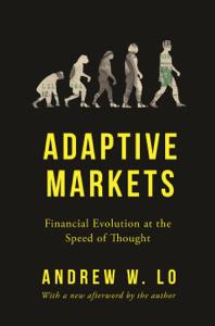 Adaptive Markets - Andrew W. Lo