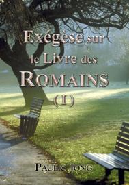 Exégèse sur le Livre des ROMAINS ( I )