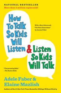 How to Talk So Kids Will Listen & Listen So Kids Will Talk Book Cover