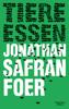 Jonathan Safran Foer - Tiere essen Grafik