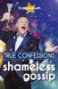 True Confessions Of A Shameless Gossip