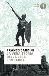 La vera storia della Lega Lombarda Copertina del libro