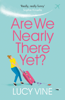 Lucy Vine - Are We Nearly There Yet? artwork