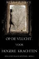 Download and Read Online Op de Vlucht voor Hogere Krachten (Een Avery Black Mysterie – Boek 2)